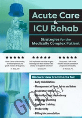 Acute Care & ICU Rehab: Strategies for the Medically Complex Patient - Cindy Bauer