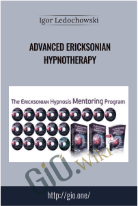 Advanced Ericksonian Hypnotherapy - Igor Ledochowski