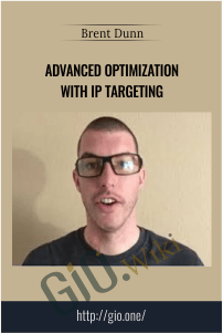 Advanced Optimization With IP Targeting – Brent Dunn