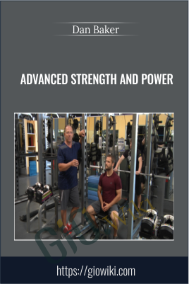 Advanced Strength and Power - Dan Baker