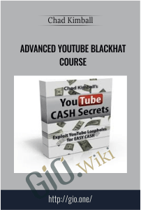 Advanced YouTube Blackhat Course – Chad Kimball