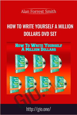 How To Write Yourself A Million Dollars DVD Set – Alan Forrest Smith