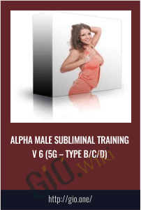 Alpha Male Subliminal Training V 6 (5G – Type B/C/D)