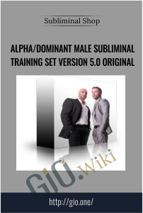 Alpha/Dominant Male Subliminal Training Set Version 5.0 Original – Subliminal Shop