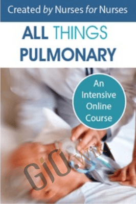 All Things Pulmonary: An Intensive Online Course Created by Nurses for Nurses - Cyndi Zarbano