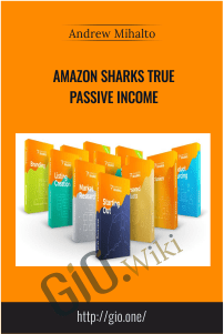 Amazon Sharks True Passive Income – Andrew Mihalto