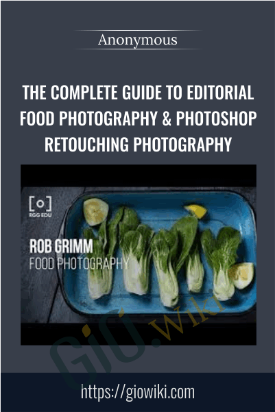 The Complete Guide To Editorial Food Photography & Photoshop Retouching Photography