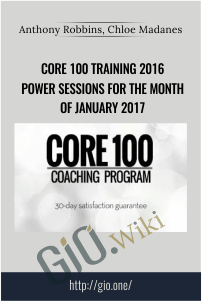 Core 100 Training 2016 Power Sessions for the month of January 2017 - Anthony Robbins, Chloe Madanes