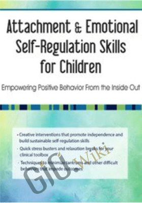Attachment & Emotional Self-Regulation Skills for Children: Empowering Positive Behavior From the Inside Out - Kathryne Cammisa