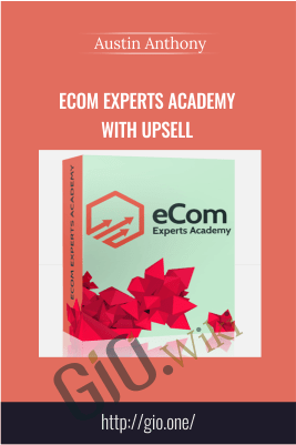 eCom Experts Academy with Upsell – Austin Anthony