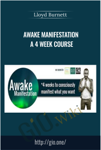 Awake Manifestation a 4 week course – Lloyd Burnett