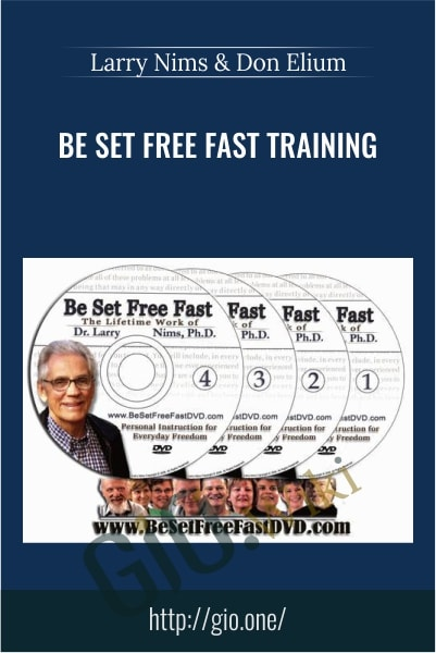 Be Set Free Fast Training- Larry Nims & Don Elium