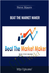 Beat The Market Maker – Steve Mauro
