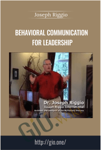 Behavioral Communication for Leadership – Joseph Riggio