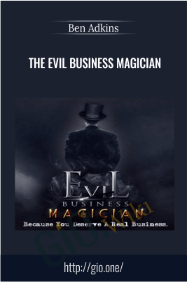 The Evil Business Magician – Ben Adkins