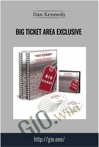 Big Ticket Area Exclusive – Dan Kennedy