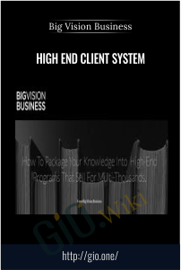 High End Client System – Big Vision Business
