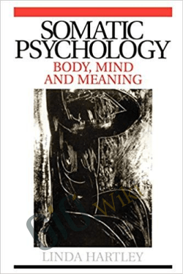 Somatic Psychology: Body, Mind and Meaning – Unda Hartley