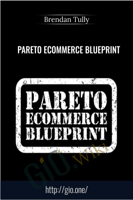 Pareto Ecommerce Blueprint – Brendan Tully