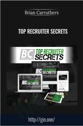 Top Recruiter Secrets – Brian Carruthers