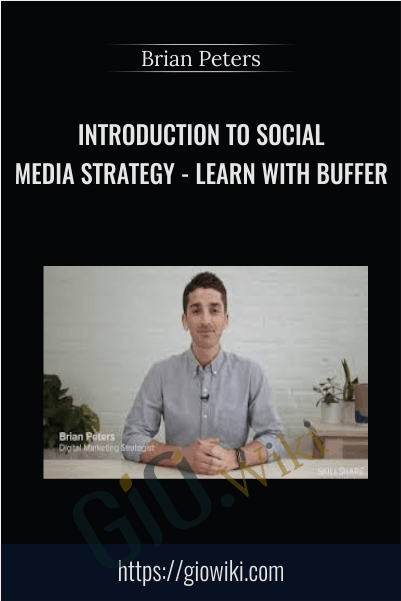 Introduction to Social Media Strategy - Learn with Buffer - Brian Peters