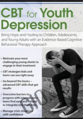 CBT for Youth Depression: Bring Hope and Healing to Children, Adolescents, and Young Adults with an Evidence-Based Cognitive Behavioral Therapy Approach - David M. Pratt