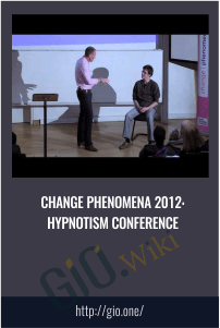 Change Phenomena 2012: Hypnotism Conference