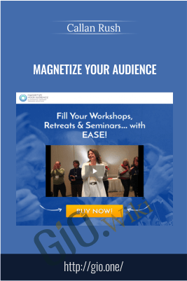 Magnetize Your Audience – Callan Rush