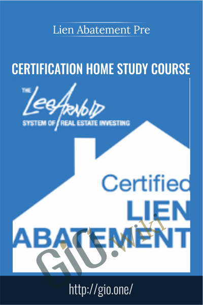 Certification Home Study Course - Lien Abatement Pre