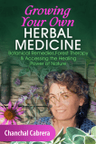 Growing Your Own Herbal Medicine - Chanchal Cabrera