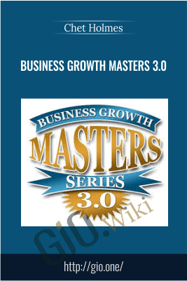 Business Growth Masters 3.0 - Chet Holmes