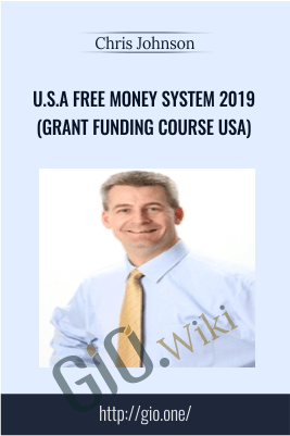 U.S.A Free Money System 2019 (Grant Funding Course USA) - Chris Johnson