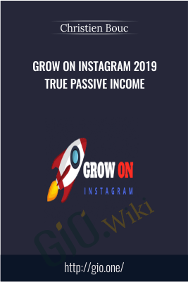 Grow On Instagram 2019 True Passive Income – Christien Bouc