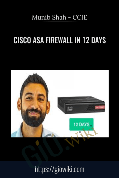 Cisco ASA Firewall in 12 days - Munib Shah - CCIE