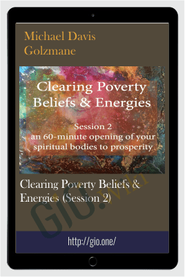 Clearing Poverty Beliefs & Energies (Session 2) - Michael Davis Golzmane