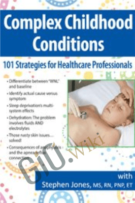 Complex Childhood Conditions: 101 Strategies for Healthcare Professionals - Stephen Jones