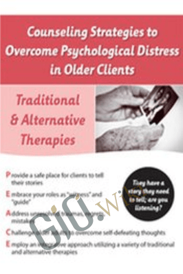Counseling Strategies to Overcome Psychological Distress in Older Clients - Susan Holmen