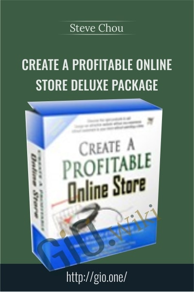 Create A Profitable Online Store Deluxe Package - Steve Chou