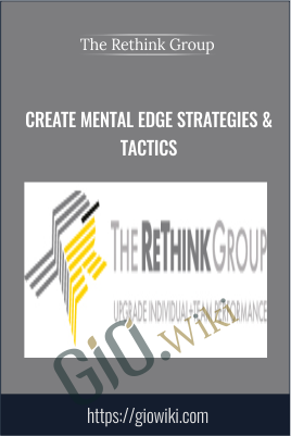 Create Mental Edge Strategies & Tactics  - The Rethink Group