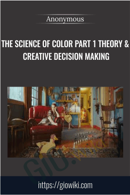 The Science Of Color Part 1 Theory & Creative Decision Making