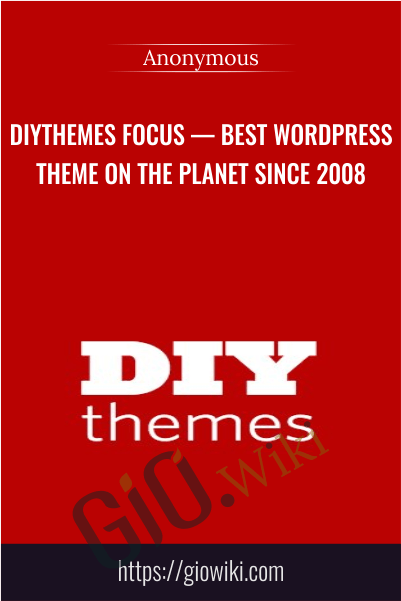 DIYthemes Focus — Best WordPress Theme On The Planet Since 2008