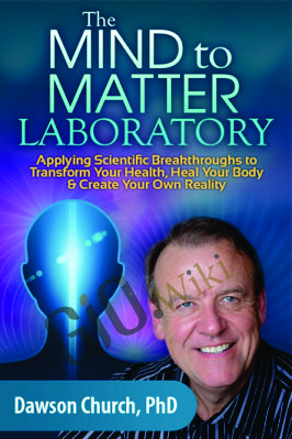 Mind to Matter Laboratory - Dawson Church, PhD