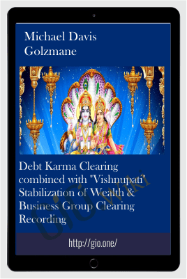 "Debt Karma Clearing combined with ""Vishnupati"" Stabilization of Wealth & Business Group Clearing Recording - Michael Davis Golzmane"