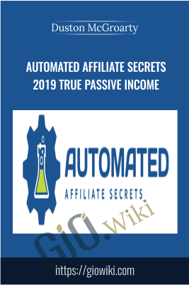 Automated Affiliate Secrets 2019 True Passive Income – Duston McGroarty