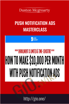 Push Notification Ads Masterclass – Duston Mcgroarty