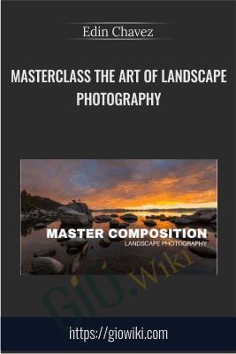 Masterclass The Art of Landscape Photography - Edin Chavez