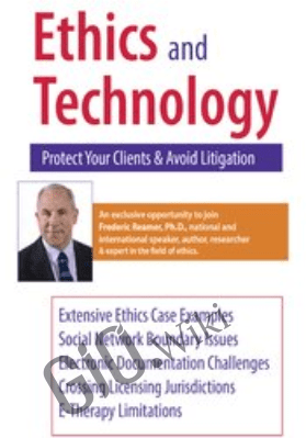 Ethics and Technology: Protect Your Clients and Avoid Litigation - Frederic Reamer