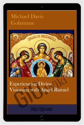 Experiencing Divine Visioning with Angel Ramiel - Michael Davis Golzmane