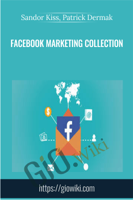 Facebook Marketing Collection - Sandor Kiss, Patrick Dermak