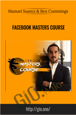 Facebook Masters Course – Manuel Suarez & Ben Cummings